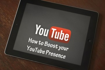 5 Ways to Boost your YouTube Presence