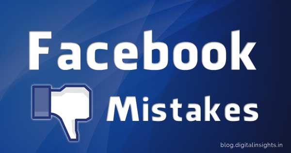 facebook mistakes