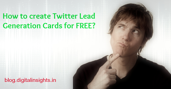 How to create Twitter Lead Gen Cards for Free