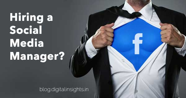 Things businesses should consider before Hiring Social Media Managers